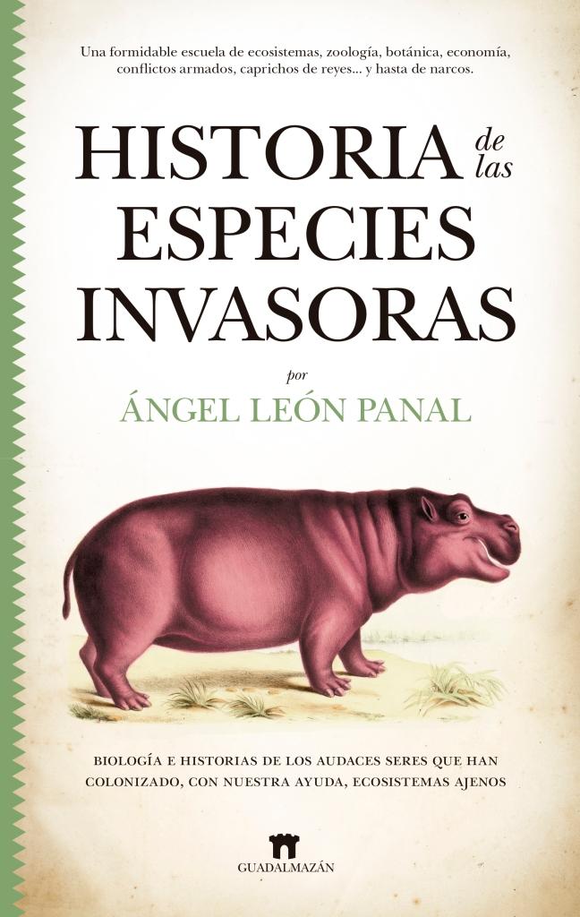 ¡Ya a la venta! Historias de las Especies Invasoras escrito por Ángel Luis León Panal para la editorial Almuzara